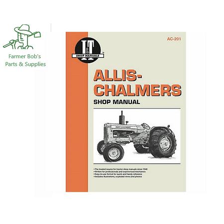 I&T Shop Manual, Allis Chalmers Models, D-15, D-15 Series II, D-17, D-17 & more Farmer Bob's Parts
