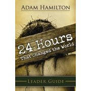 24 Hours: 24 Hours That Changed the World Leader Guide (Paperback)