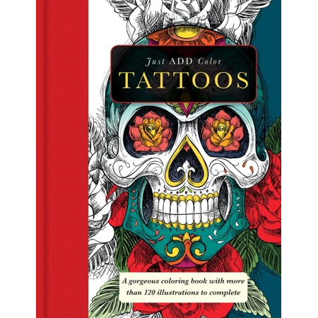 Just Add Color: Tattoos: A Gorgeous Coloring Book with More Than 120 Illustrations to Complete (Paperback) (Coloring Pages Halloween Printables)