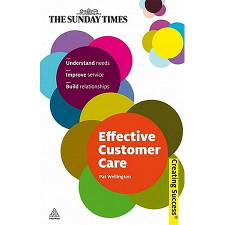 Effective Customer Care : Understand Needs, Improve Service, Build