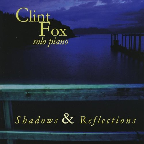 Clint Fox Shadows & Reflections [CD] by