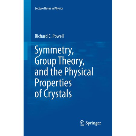 Symmetry, Group Theory, and the Physical Properties of Crystals -