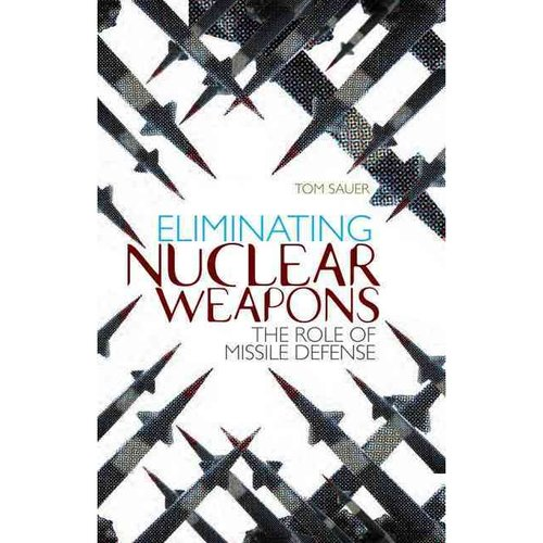 Eliminating Nuclear Weapons: The Role of Missile Defense