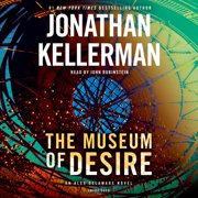 The Museum of Desire : An Alex Delaware Novel