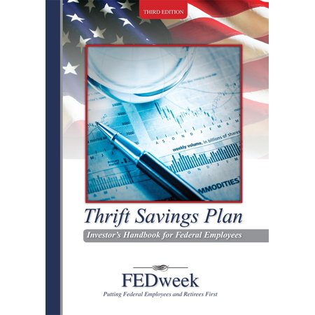 The Thrift Savings Plan Investor's Handbook for Federal Employees - (W2 Employee Federal Copy)