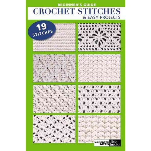 Beginners Guide Crochet Stitch & Easy Projects