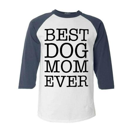 Shop4Ever Men's Best Dog Mom Ever Raglan Baseball (Best Baseball Brawls Ever)