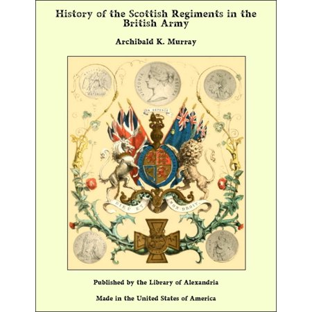 British Army Cavalry Regiments - History of the Scottish Regiments in the British Army - eBook