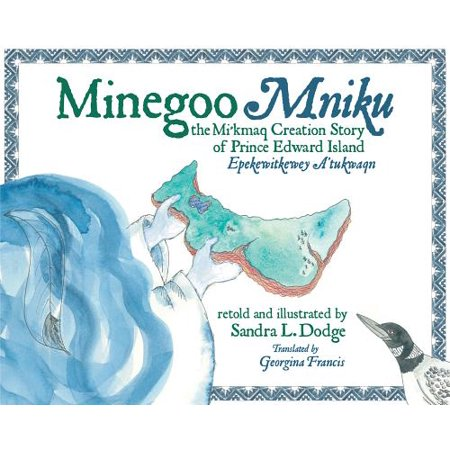 Prince Edward Island Trails - Minegoo Mniku : The Miíkmaq Creation Story of Prince Edward Island