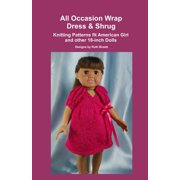 All Occasion Wrap Dress & Shrug, Knitting Patterns fit American Girl and other 18-Inch Dolls - eBook