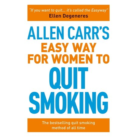 Allen Carr's Easyway: Allen Carr's Easy Way for Women to Quit Smoking: The Bestselling Quit Smoking Method of All Time (Paperback)