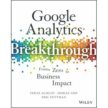 Google Analytics Breakthrough  From Zero To Business Impact