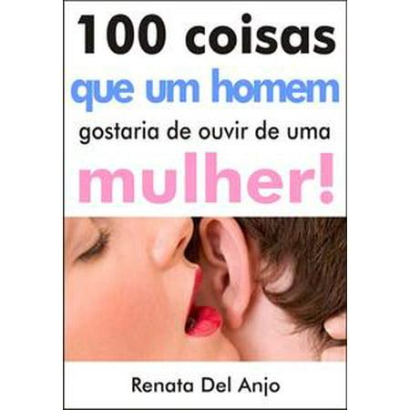 100 Coisas que um homem gostaria de ouvir de uma mulher - eBook](Fantasias De Halloween Homem)