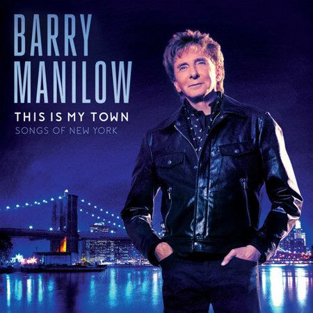 Barry Manilow: This Is My Town: Songs of New York (CD)