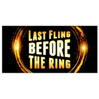 Last Fling Before the Ring Bachelorette Party Banner
