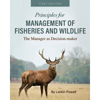 Principles for Management of Fisheries and Wildlife: The Manager as Decision-maker (Paperback)