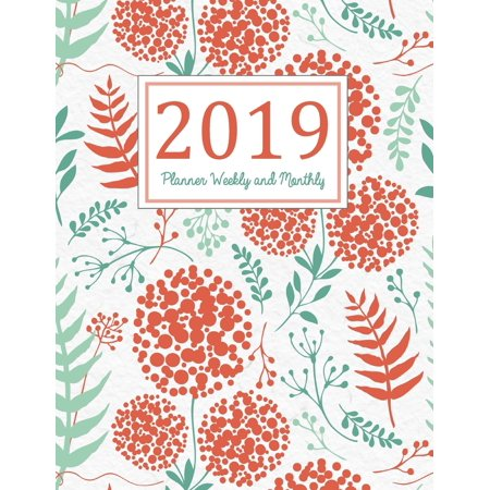 2019 Planner Weekly and Monthly: 2019 Planner Weekly and Monthly: A Year - 365 Daily - 52 Week journal Planner Calendar Schedule Organizer Appointment Notebook, Monthly Planner, To do list, Action Day (Calendar To Do List)