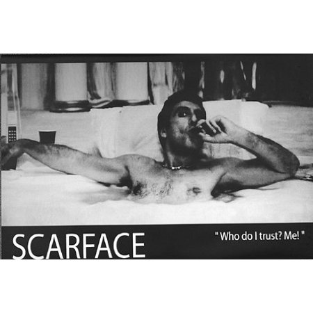 Scarface Poster Who Do I Trust? Me - New 24x36 ()