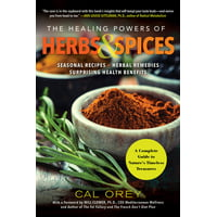 Healing Powers: The Healing Powers of Herbs and Spices : A Complete Guide to Natures Timeless Treasures (Series #9) (Paperback)