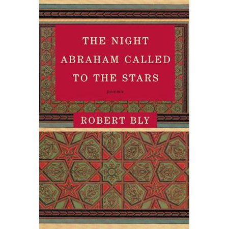 The Night Abraham Called to the Stars : Poems