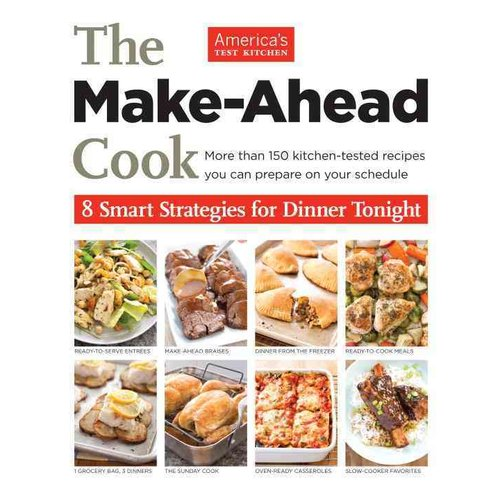 The Make Ahead Cook: 8 Smart Strategies for Dinner Tonight
