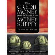 When Credit Money (Far) Eclipses the Money Supply - eBook