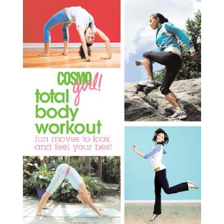 Cosmogirl! Total Body Workout : Fun Moves to Look and Feel Your