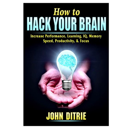 How to Hack Your Brain: Increase Performance, Learning, IQ, Memory, Speed, Productivity, & Focus (Best Time For The Brain To Learn)