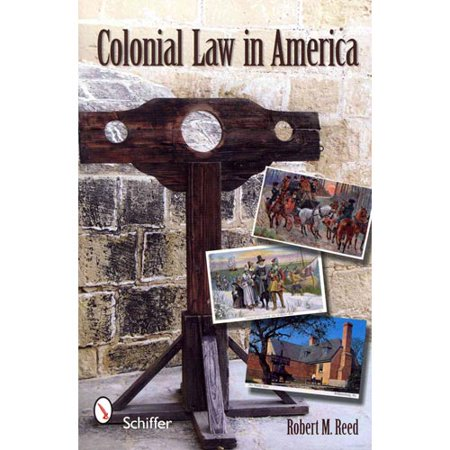 Colonial Law in America: Crime and Punishment by