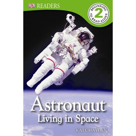Astronaut Space Food (DK Readers L2: Astronaut: Living in)