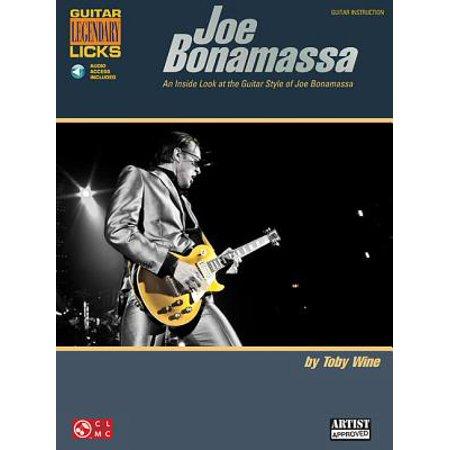 - Joe Bonamassa Legendary Licks : An Inside Look at the Guitar Style of Joe Bonamassa
