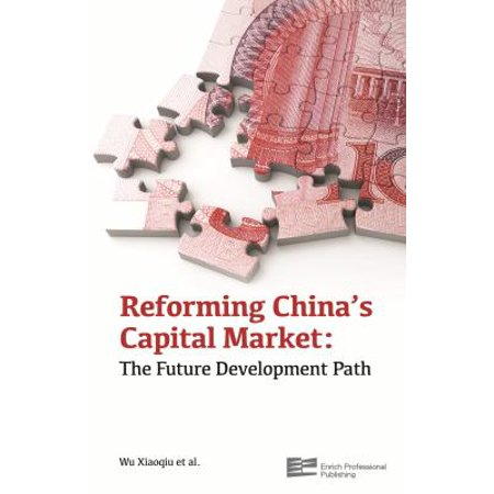 Reforming Chinas Capital Market  The Future Development Path