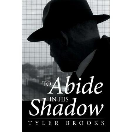 To Abide in His Shadow - eBook