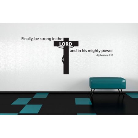 Finally Be Strong in the Lord and his Mighty Power Ephesians 6 10 Wall