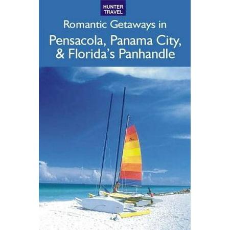 Romantic Getaways: Pensacola, Panama City, Apalachicola & Florida's Panhandle - eBook - City Of Pensacola Jobs