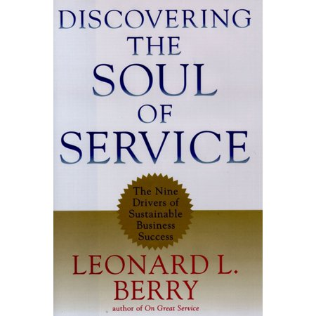 Discovering The Soul Of Service  The Nine Drivers Of Sustainable Business Success