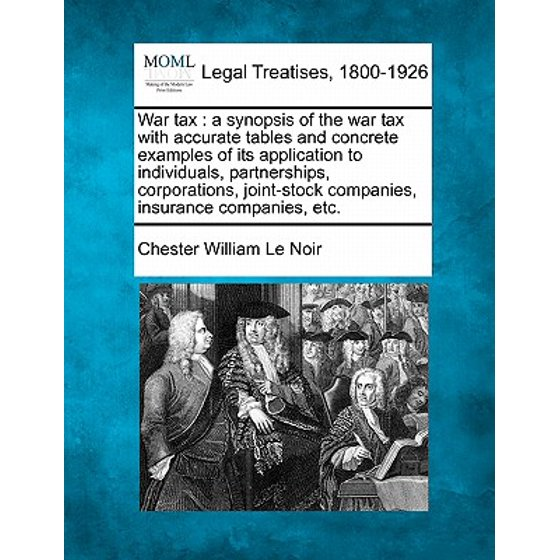 War tax: a synopsis of the war tax with accurate tables and.