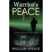 Warrior's Peace : Walking Within the Dragon's World