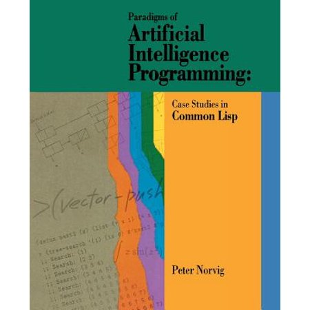 Paradigms of Artificial Intelligence Programming : Case Studies in Common