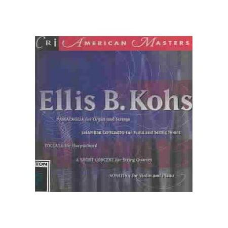 ELLIS B. KOHS: PASSACAGLIA; CHAMBER CONCERTO (Koh I-noor Diamond)