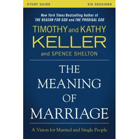 The Meaning of Marriage Study Guide -
