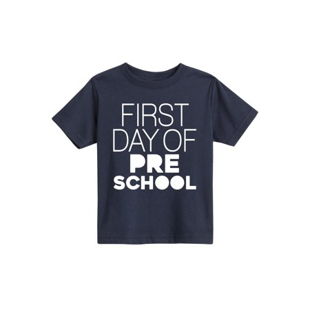 First Day Of Preschool  - Toddler Short Sleeve Tee](Preschool Graduation Shirts)