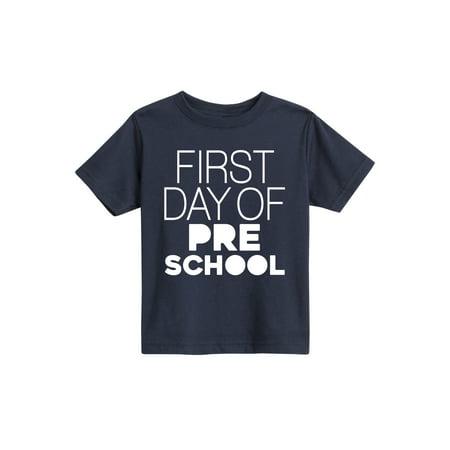 First Day Of Preschool  - Toddler Short Sleeve - Prem Tee