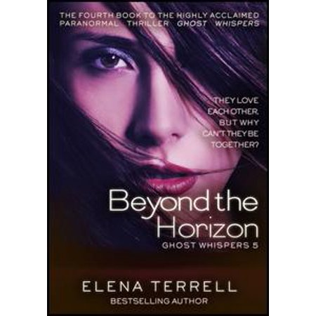 Beyond the Horizon: Ghost Whispers 5 - eBook (Ghost 5)