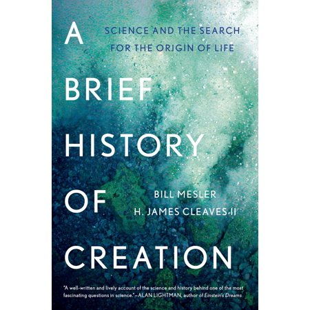 A Brief History of Creation : Science and the Search for the Origin of Life
