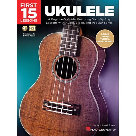 First 15 Lessons - Ukulele: A Beginner's Guide, Featuring Step-By-Step Lessons with Audio, Video, and Popular Songs! (Paperback)](Popular Halloween Songs)