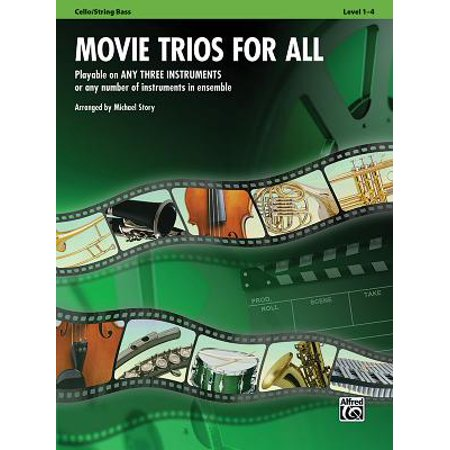Movie Trios for All: Cello/String Bass : Playable on Any Three Instruments or Any Number of Instruments in Ensemble, Level 1-4