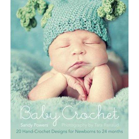 Baby Crochet : 20 Hand-Crochet Designs for Babies Newborn-24 Months