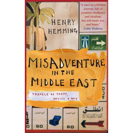 Misadventure in the Middle East: Travels as a Tramp Artist and Spy: Travels as Tramp Artist and Spy (Listen To Birds In The Trap Travis Scott)