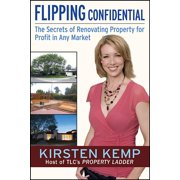 Flipping Confidential: The Secrets of Renovating Property for Profit in Any Market (Paperback)